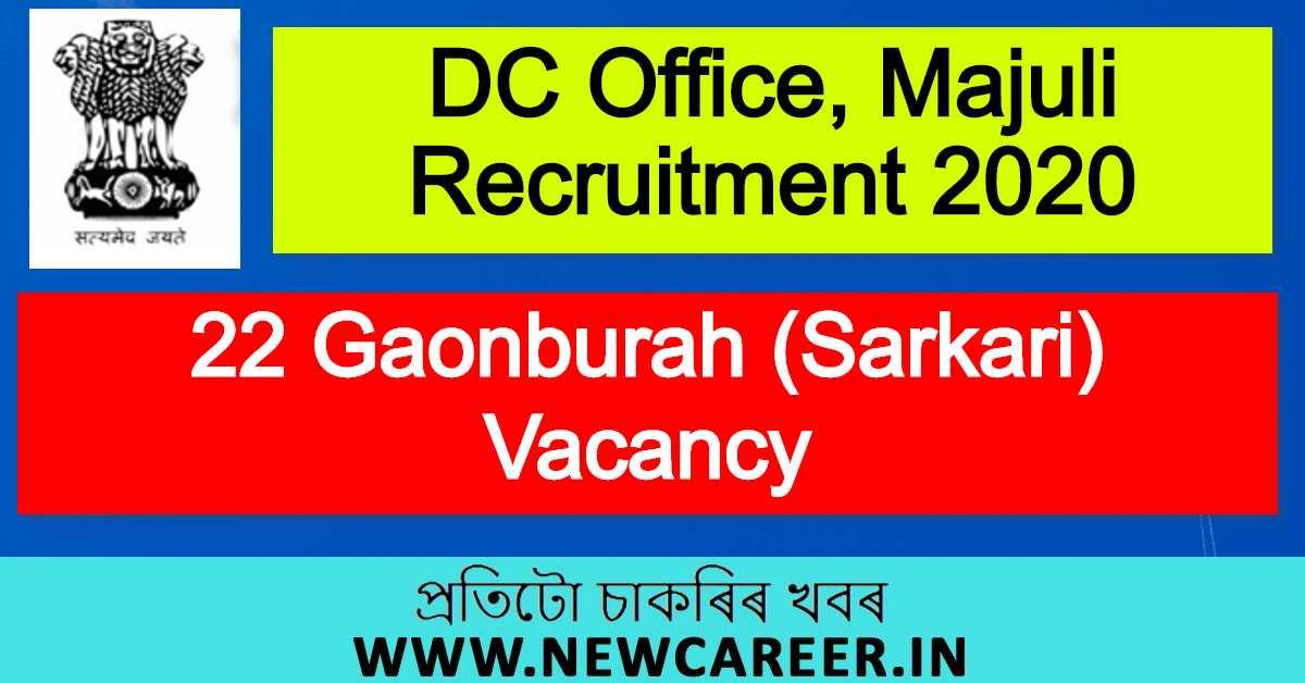DC Office, Majuli Recruitment 2020 : Apply For 22 Gaonburah (Sarkari) Vacancy