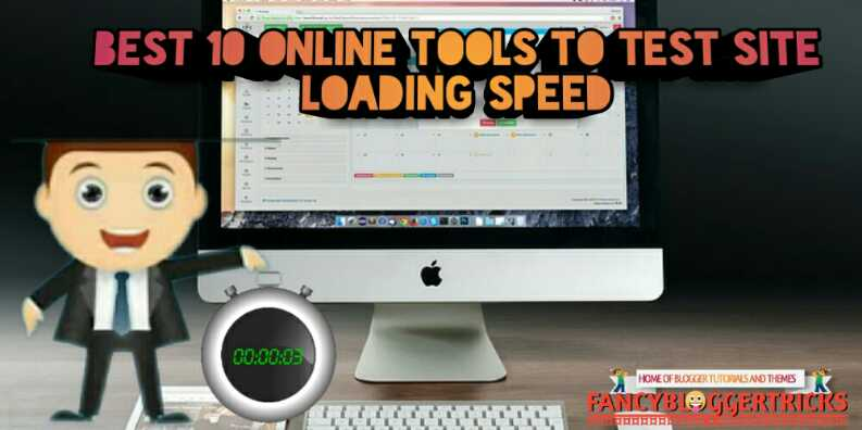 Best 10 Online Tools To Test Site Loading Speed
