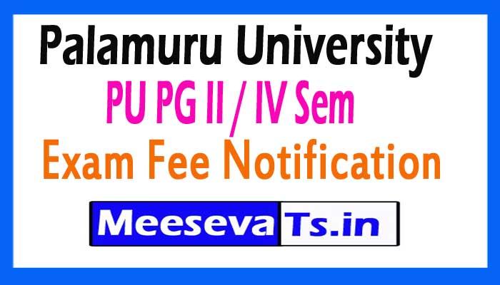 Palamuru University PU PG II / IV Sem Exam Fee Notification 2017
