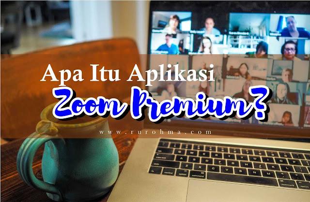 Apa itu Aplikasi Zoom Premium