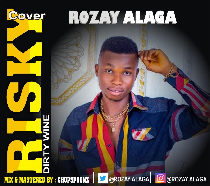 [Music] Rozay Alaga - Risky Cover (Davido x popcaan) (prod. Chopspoonz) #Arewapublisize