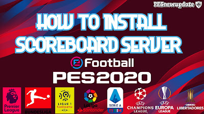How to Install Scoreboard Server PES 2020