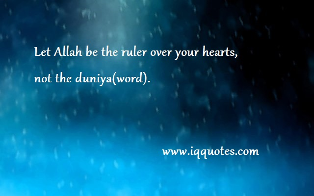 Religions Quotes - Let Allah be the ruler over your hearts