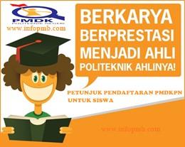 Petunjuk Pendaftaran PMDKPN untuk Siswa Petunjuk Pendaftaran PMDKPN untuk Siswa 2019/2020