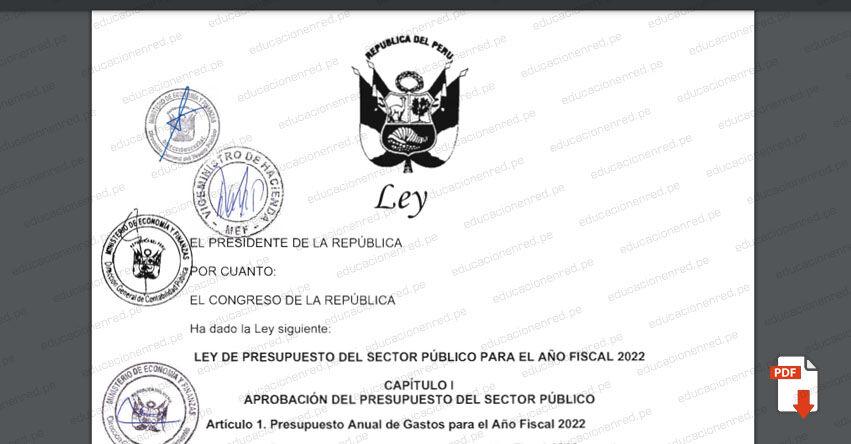PROYECTO DE LEY N° 00099/2021-PE.- Ley de Presupuesto del Sector Público para el Año Fiscal 2022 (.PDF) www.congreso.gob.pe