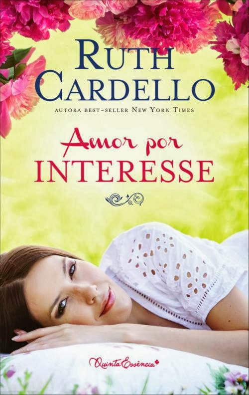 Amor Por Interesse - Ruth Cardello - Leitura Maravilhosa