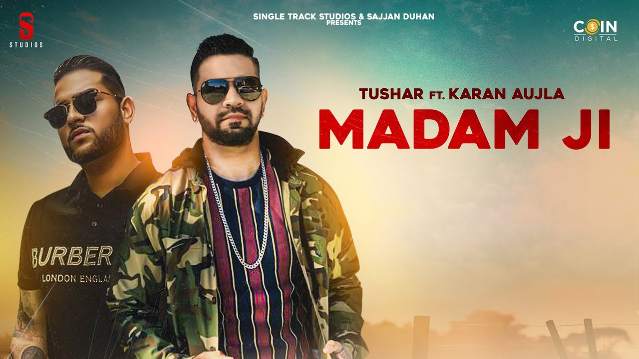 मैडम जी Madam Ji song by Tushar
