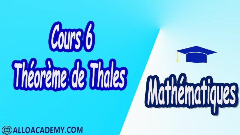 Cours 6 Théorème de Thalès pdf Mathématiques Maths Théorème de Thalès Théorème de Thalès dans un triangle Applications du théorème de Thalès Théorème de Thalès et transformations Le théorème de Thalès et sa réciproque Théorème de Thalès et Pythagore Cours résumés exercices corrigés devoirs corrigés Examens corrigés Contrôle corrigé travaux dirigés td