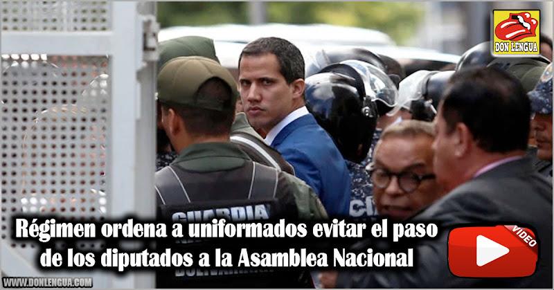Régimen ordena a uniformados evitar el paso de los diputados a la Asamblea Nacional
