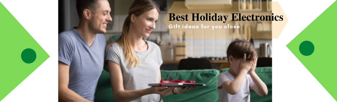 Best Holiday Electronics Gift ideas
