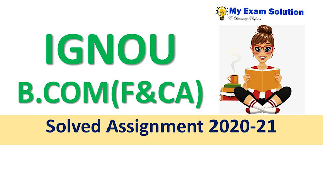 IGNOU B.COM(F&CA) Solved Assignment 2020-21