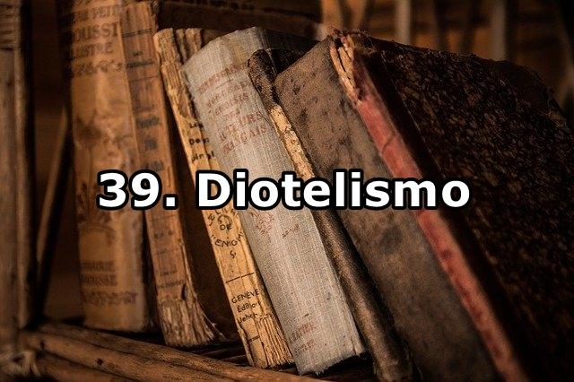 39. Diotelismo