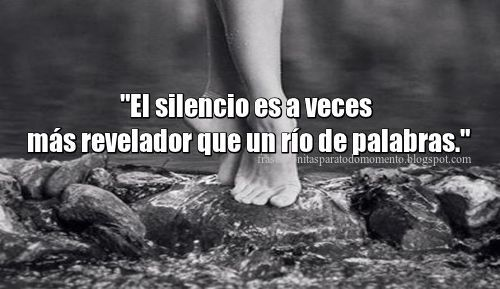 Frases Bonitas Para Todo Momento El Silencio Es A Veces