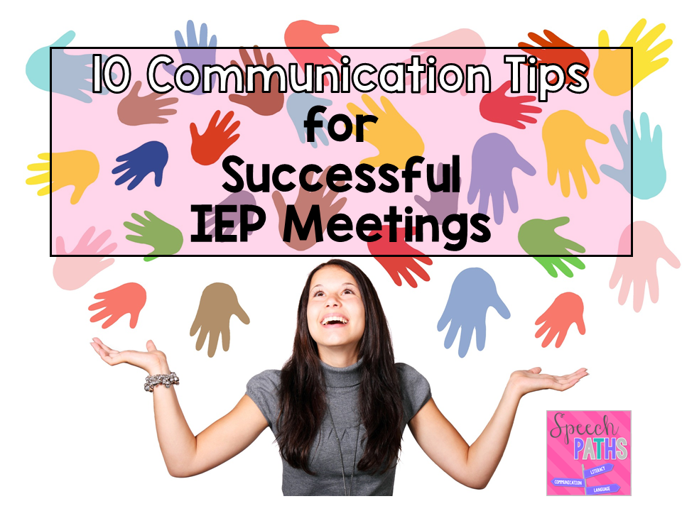 How To Have Successful Iep Meeting >> 10 Communication Tips For Successful Iep Meetings Speech Paths