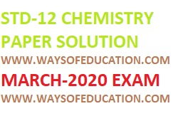 GSEB STD-12 SCIENCE CHEMISTY PAPER SOLUTION MARCH 2020