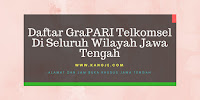 Daftar GraPARI Telkomsel Di Seluruh Wilayah Jawa Tengah