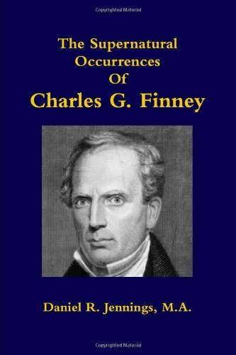 Daniel R. Jennings-The Supernatural Occurrences Of Charles G. Finney-
