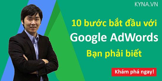 10 bước bắt đầu với Google AdWords bạn phải biết KYNA.VN