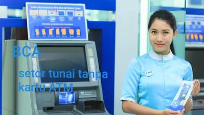 Cara Setor  Tunai Dan Tarik Tunai Melalui ATM BCA