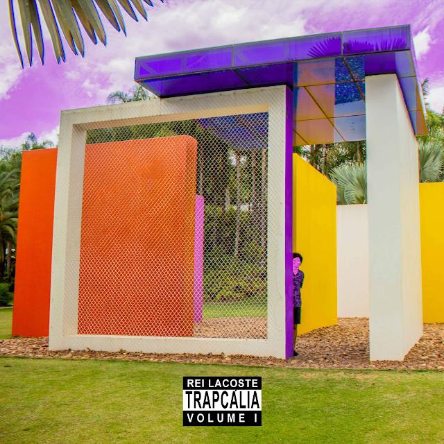 Rei Lacoste lança o Ep Trapcália Vol 1