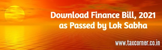Download Finance Bill, 2021 as Passed by Lok Sabha