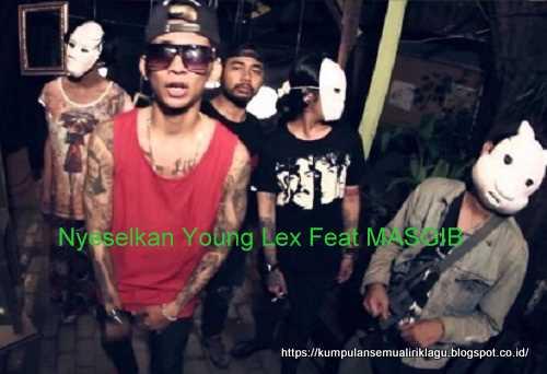 Nyeselkan Young Lex Feat MASGIB