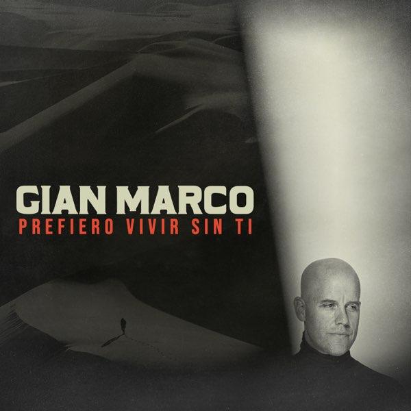 GIAN MARCO - Prefiero vivir sin ti