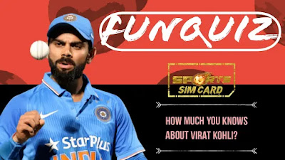 Fun Quiz - How Much Do You Know Virat Kohli