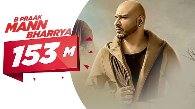 MANN BHARRYA SONG LYRICS - B PRAAK