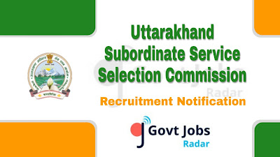 UKSSSC recruitment notification 2019, govt jobs in Uttarakhand, govt jobs for diploma, uttarakhand govt jobs