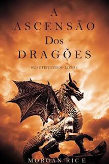 eBook A Ascensão dos Dragões (Reis e Feiticeiros - Livro 1) - Morgan Rice