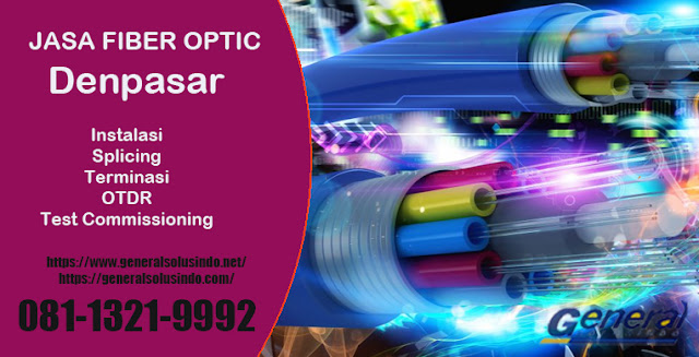 Jasa Splicing Fiber Optic, Instalasi, Test Commissioning di Denpasar