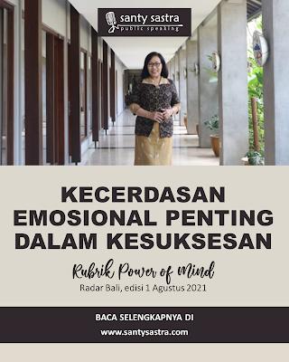1 - Kecerdasan Emosional Penting Dalam Kesuksesan - Rubrik Power of Mind - Santy Sastra - Radar Bali - Jawa Pos - Santy Sastra Public Speaking
