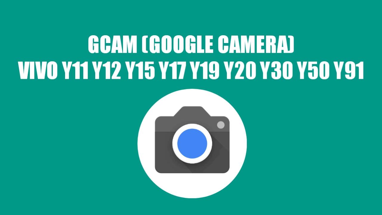 Google Camera (GCam) untuk Vivo Smartphone Y Series