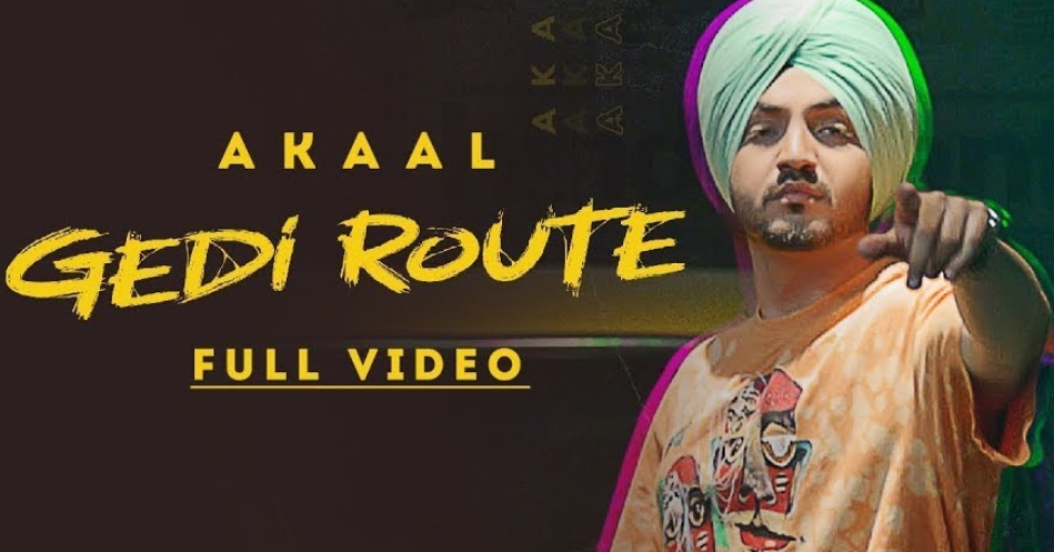 Gedi Route Lyrics - Akaal - Download Video or MP3 Song