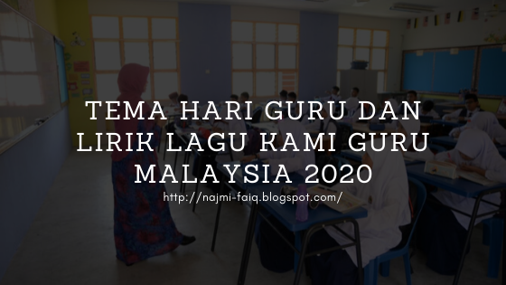 Tema Hari Guru dan Lirik Lagu Kami Guru Malaysia 2020