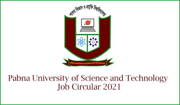 Pabna University of Science and Technology Job Circular 2021