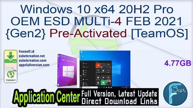 Windows 10 x64 20H2 Pro OEM ESD MULTi-4 FEB 2021 {Gen2} Pre-Activated [TeamOS]