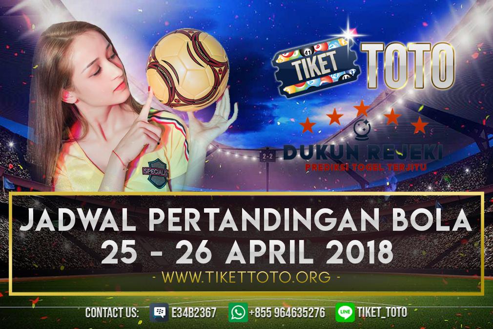 JADWAL PERTANDINGAN BOLA TANGGAL 25 – 26 APRIL 2019