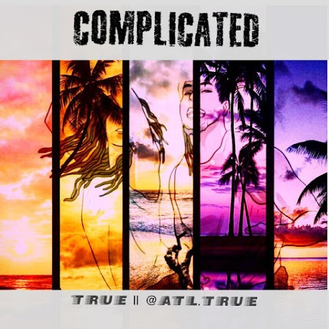 "True - ""Complicated"""
