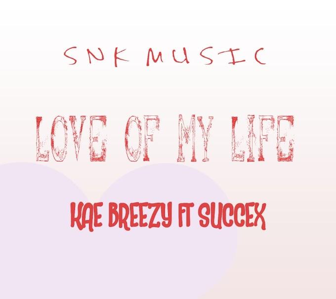 Love of my life Music   kae Breezy ft SuccesX