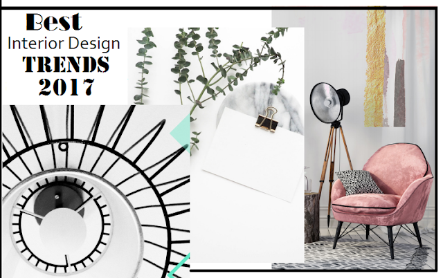my favourite current interior design trends summer 2017