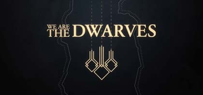 We Are The Dwarves Download for PC