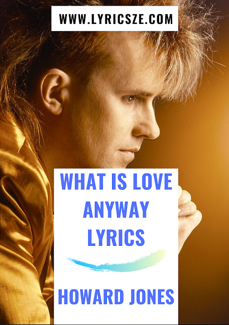 What Is Love Anyway Lyrics