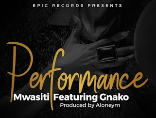 AUDIO | Mwasiti Ft Gnako - Performance | Download