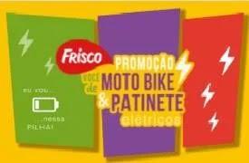 Nova promoção sucos Frisco 2020 patinetes e motos bike