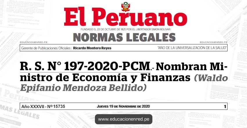 R. S. N° 197-2020-PCM.- Nombran Ministro de Economía y Finanzas (Waldo Epifanio Mendoza Bellido)