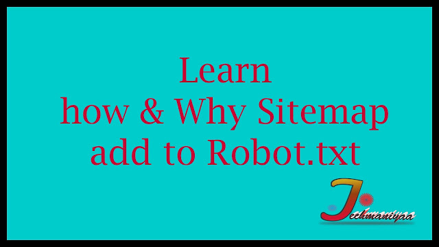 Learn how & Why Sitemap add to Robot.txt File