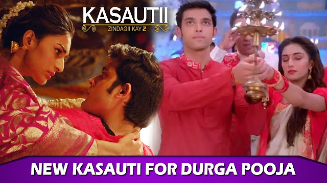 Big Dilemma : Aurnag and Prerna's new Kasauti starts with Durga Pooja in Kasauti Zindagi Ki 2