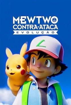 Pokémon O Filme: Mewtwo Contra-Ataca Evolution